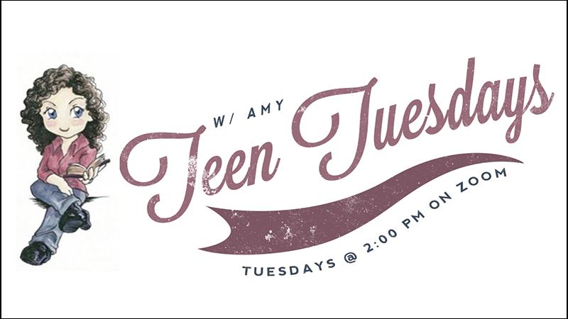 Teen Tuesdays w/ Amy